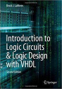 Introduction To Logic Circuits & Logic Design With Vhdl, 2nd ed, 2019