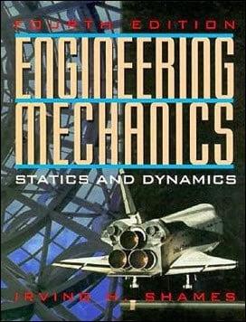 Irving H. S., Engineering Mechanics – Statics and Dynamics, 4th ed, 1996