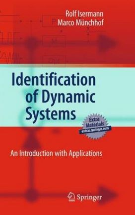 Isermann R., Identification of Dynamic Systems_ An Introduction with Applications, 2011