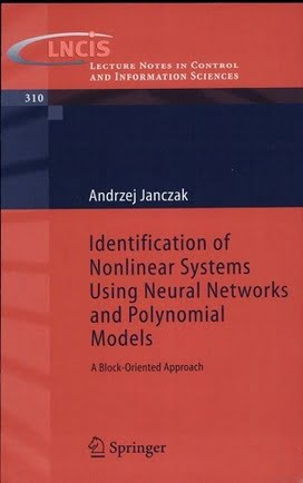 Janczak A., Identification of Nonlinear Systems Using Neural Networks and Polynomial Models, 2004