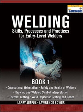 Jeffus L., Welding Skills, Processes and Practices for Entry-Level Welders Book 1, 2010
