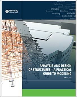 Jones D. T., Analysis and Design of Structures – A Practical Guide to Modeling, 2012