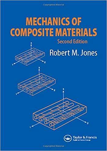Jones R. M., Mechanics Of Composite Materials, 2nd ed, 1998