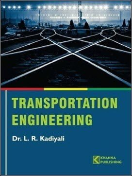 Kadiyali L. R., Transportation Engineering, 2016