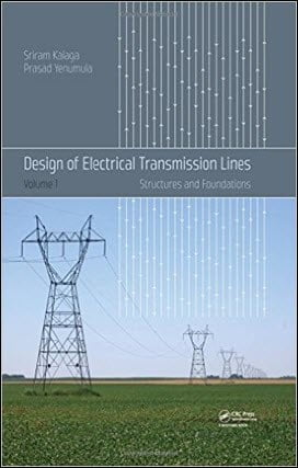Kalaga S., Design of Electrical Transmission Lines - Structures and Foundations, 2017