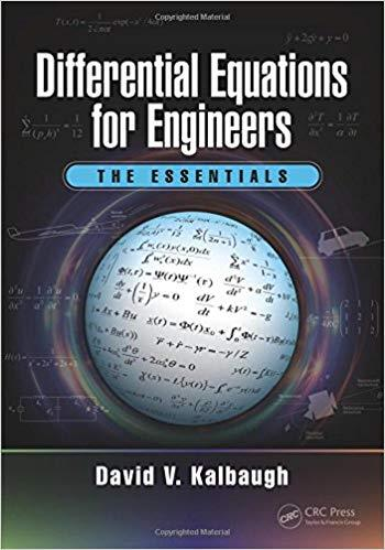 Kalbaugh D. V., Differential Equations for Engineers - The Essentials, 2017