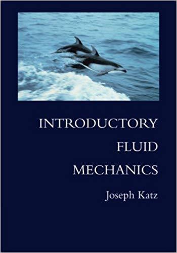Katz J., Introductory Fluid Mechanics, 2010