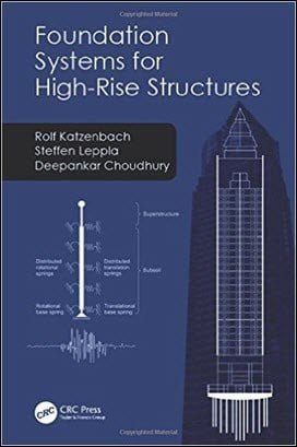 Katzenbach R., Foundation Systems for High-Rise Structures, 2017