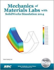 Lee H. H., Mechanics of Materials Labs with SolidWorks Simulation 2014, 2014