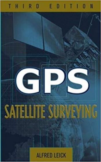 Leick A., GPS Satellite Surveying, 3rd ed, 2004