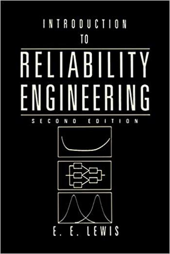Lewis E. E., Introduction to Reliability Engineering, 2nd ed, 1995