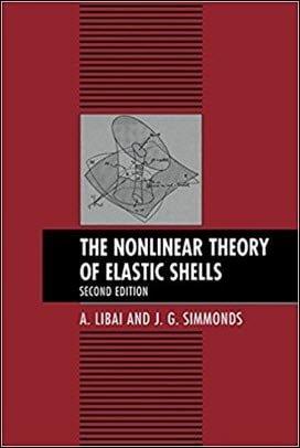 Libai A., The Nonlinear Theory of Elastic Shells, 2nd ed, 2005