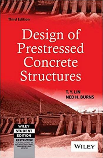 Lin T. Y., Design Of Prestressed Concrete Structures, 3rd ed, 1981