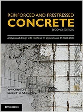 Loo Y. C., Reinforced and Prestressed Concrete – Analysis and Design, 2nd ed, 2009