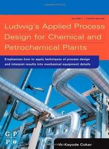 Ludwig'S Applied Process Design For Chemical And Petrochemical Plants, 4th ed, 2007