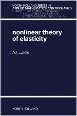 Lurie A. I., Nonlinear Theory of Elasticity, 1991