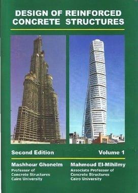 M. Ghoneim, Design of Reinforced Concrete Structure - Volume 1, 2nd ed, 2008
