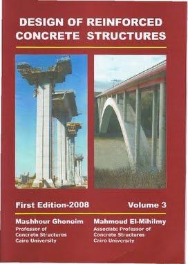 M. Ghoneim, Design of Reinforced Concrete Structure - Volume 3, 2nd ed, 2008