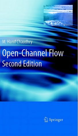 M. H. Chaudhry, Open-Channel Flow, 2nd Ed., 2008
