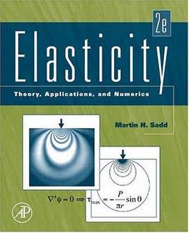 M. H. Sadd, Elasticity – Theory Application & Numerics, 3rd ed, 2014