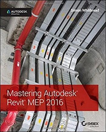 Mastering Autodesk Revit MEP 2016 – Autodesk Official Press