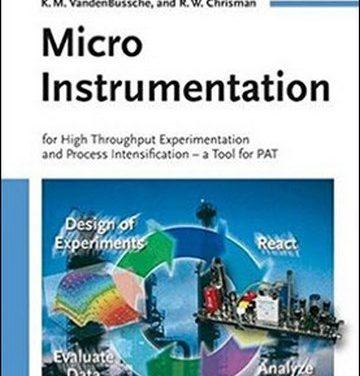 دانلود کتاب Micro Instrumentation: For High Throughput Experimentation and Process Intensification – a Tool for PAT