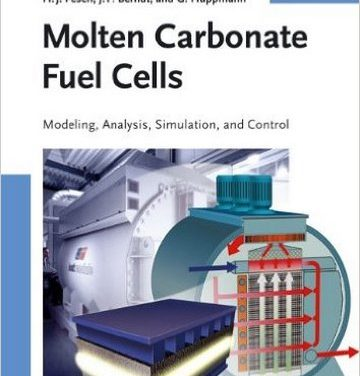 Molten Carbonate Fuel Cells: Modeling, Analysis, Simulation, and Control,Kai Sundmacher, 2007