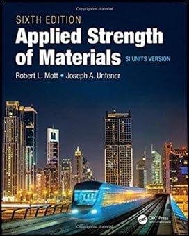 Mott R. L., Applied Strength of Materials SI Units, 6th ed, 2017