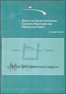 Munshi J. A., Design of Liquid-Containing Concrete Structures for Earthquake Forces, 2002