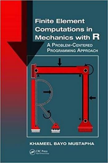 Mustapha Kh., B., Finite Element Computations in Mechanics with R - A Problem-Centered Programming Approach, 2018
