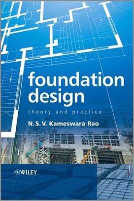 N. S. V. Kameswara Rao, Foundation Design Theory & Practice, 2011