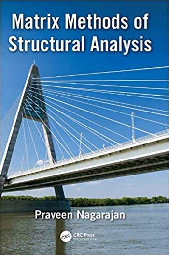 Nagarajan P., Matrix Methods of Structural Analysis, 2019