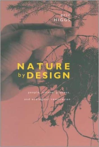 Nature by Design People Natural Process, and Ecological Restoration