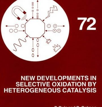 دانلود کتاب New Developments in Selective Oxidation by Heterogeneous Catalysis,Delmon and G.F. Froment (Eds.), 1992