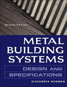 Newman A. , Metal Building Systems Design and Specifications, 2nd ed, 2003