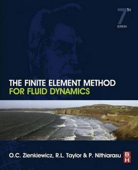 O.C. Zienkiewicz, The Finite Element Method for Fluid Dynamics, 7th ed, 2013