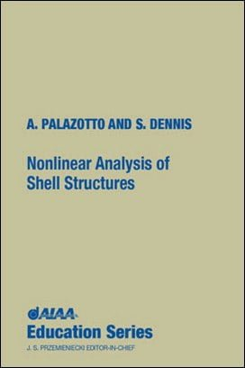 Palazotto A. N., Nonlinear Analysis of Shell Structures, 1992