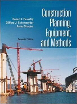 Peurifoy R. L., Construction Planning, Equipment, and Methods, 7th ed, 2006