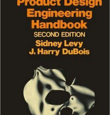 Plastics Product Design Engineering Handbook, Sidney Levy, 1984