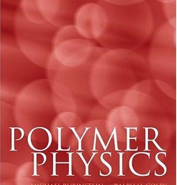 Polymer Physics (Chemistry), M. Rubinstein, 2013