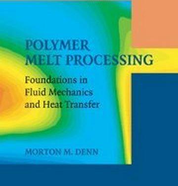 دانلود کتاب Polymer melt processing foundations in fluid mechanics and heat transfer, Morton M Denn, 2008