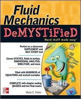 Potter M., Fluid Mechanics DeMYSTiFied, 2009