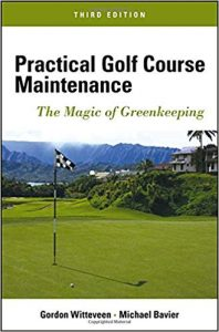 Practical Golf Course Maintenance - The Magic Of Greenkeeping, 3rd ed, 2012