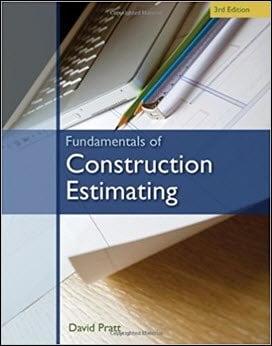 Pratt D., Fundamentals of Construction Estimating, 3rd ed, 2011