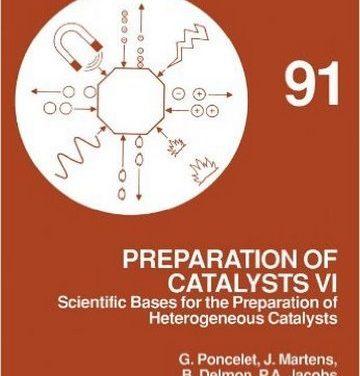Preparation ofCatalysis VIScientific Bases forthe Preparation of Heterogeneous Catalysts Proceedings