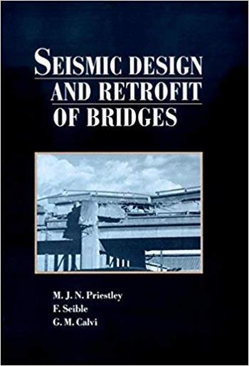 Priestley M. J. N., Seismic Design and Retrofit of Bridges, 1996