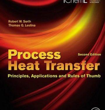 Process Heat Transfer. Principles, Applications and Rules of Thumb, Thomas Lestina, 2th, 2014