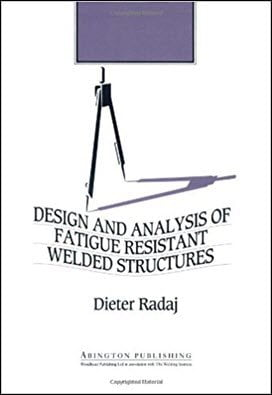 Radaj D., Design and Analysis of Fatigue Resistant Welded Structures, 1990