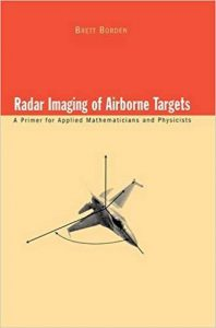 Radar Imaging Of Airborne Targets - A Primer For Applied Mathematicians And Physicists, 1999