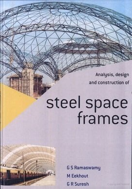Ramaswamy, Analysis Design and Construction of Steel Space Frames, 2002